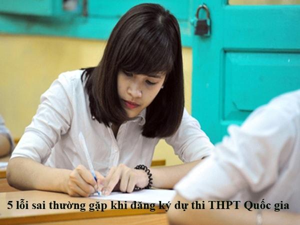 5 lỗi sai thường gặp khi đăng ký dự thi THPT Quốc gia 2017