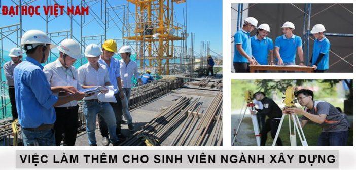 Các công việc làm thêm hấp dẫn cho sinh viên ngành xây dựng