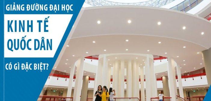Giảng đường Đại học Kinh tế quốc dân có gì đặc biệt?