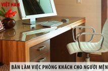 3 mẫu bàn làm việc trong phòng khách cho người mệnh Thổ
